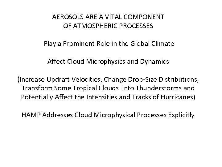 AEROSOLS ARE A VITAL COMPONENT OF ATMOSPHERIC PROCESSES Play a Prominent Role in the