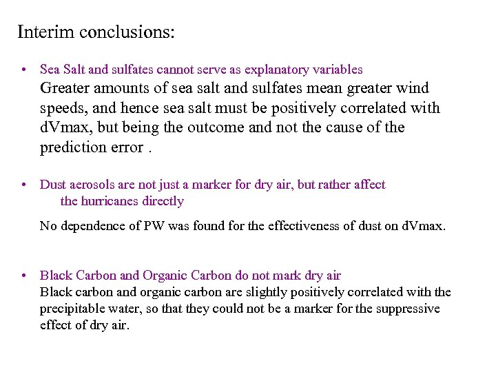 Interim conclusions: • Sea Salt and sulfates cannot serve as explanatory variables Greater amounts