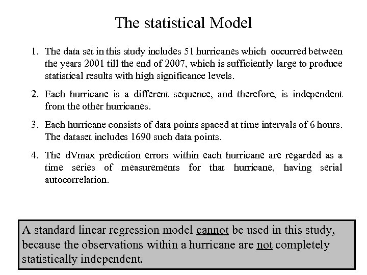 The statistical Model 1. The data set in this study includes 51 hurricanes which