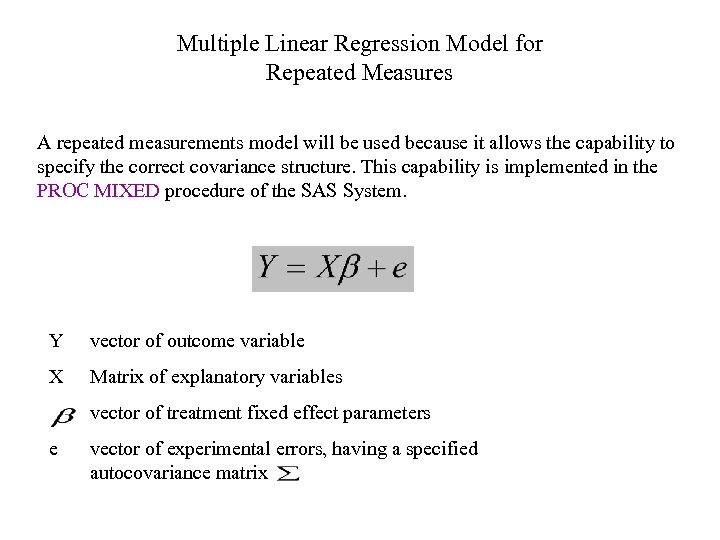 Multiple Linear Regression Model for Repeated Measures A repeated measurements model will be used