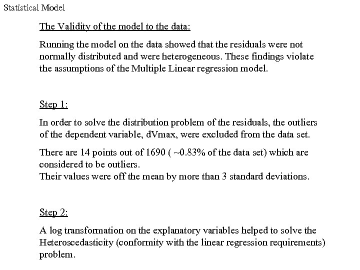 Statistical Model The Validity of the model to the data: Running the model on
