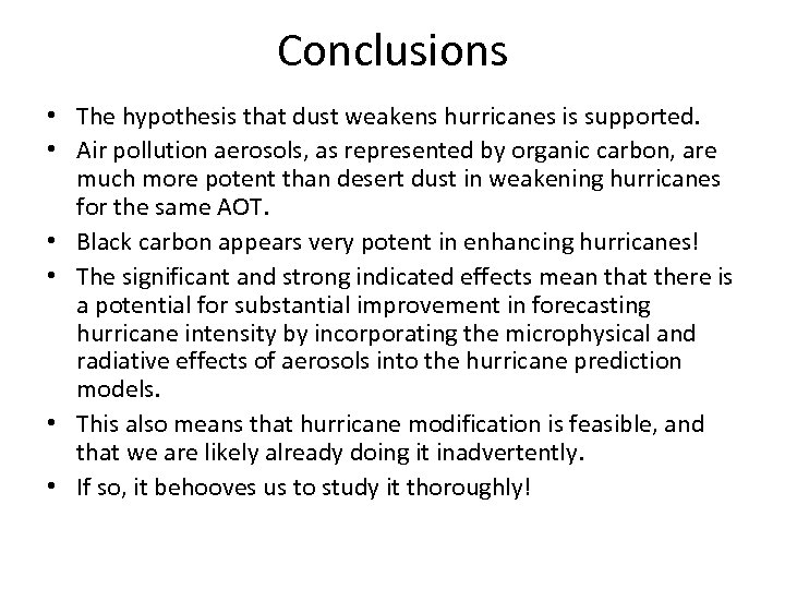 Conclusions • The hypothesis that dust weakens hurricanes is supported. • Air pollution aerosols,
