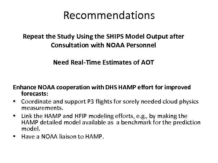 Recommendations Repeat the Study Using the SHIPS Model Output after Consultation with NOAA Personnel