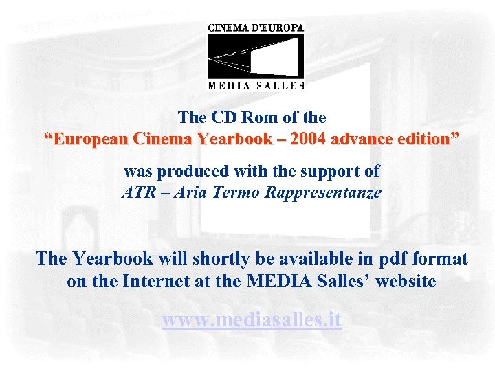 "The CD Rom of the ""European Cinema Yearbook – 2004 advance edition"" was produced"