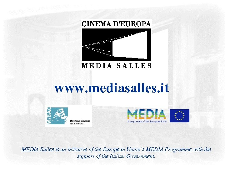 www. mediasalles. it MEDIA Salles is an initiative of the European Union's MEDIA Programme