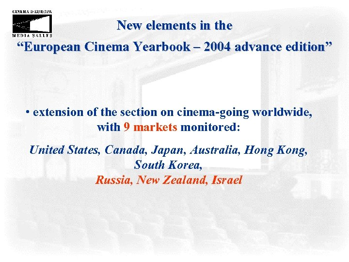 "New elements in the ""European Cinema Yearbook – 2004 advance edition"" • extension of"