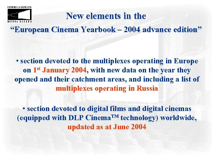 "New elements in the ""European Cinema Yearbook – 2004 advance edition"" • section devoted"