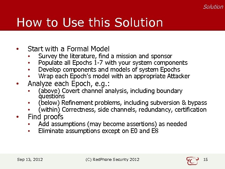 Solution How to Use this Solution • Start with a Formal Model • Analyze
