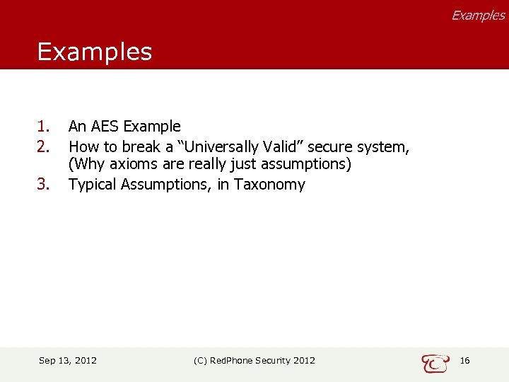 "Examples 1. 2. 3. An AES Example How to break a ""Universally Valid"" secure"