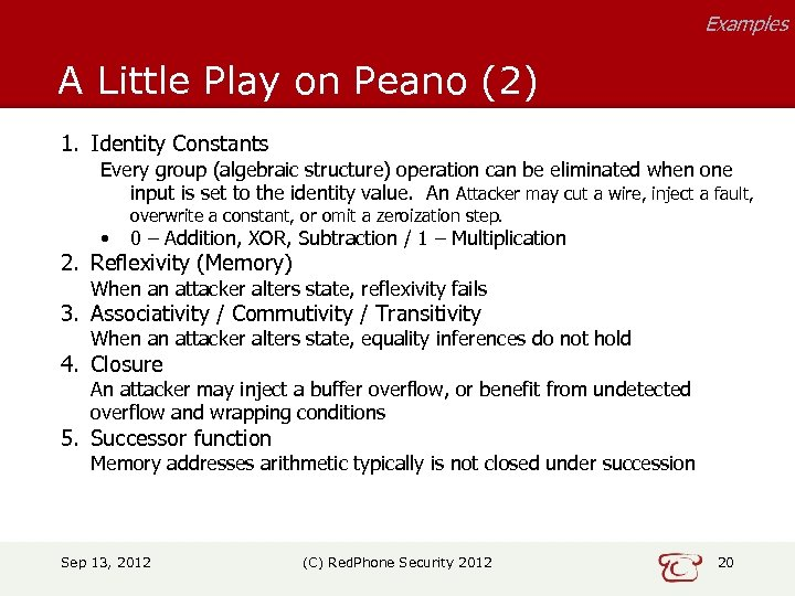 Examples A Little Play on Peano (2) 1. Identity Constants Every group (algebraic structure)