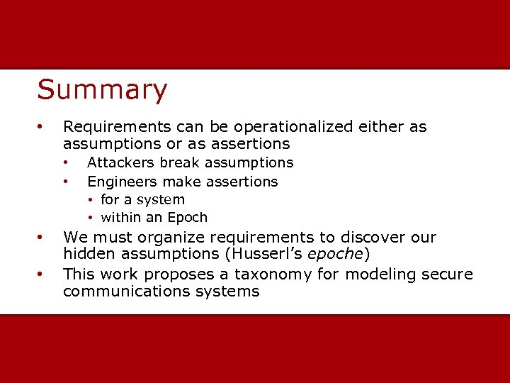 Summary • Requirements can be operationalized either as assumptions or as assertions • •