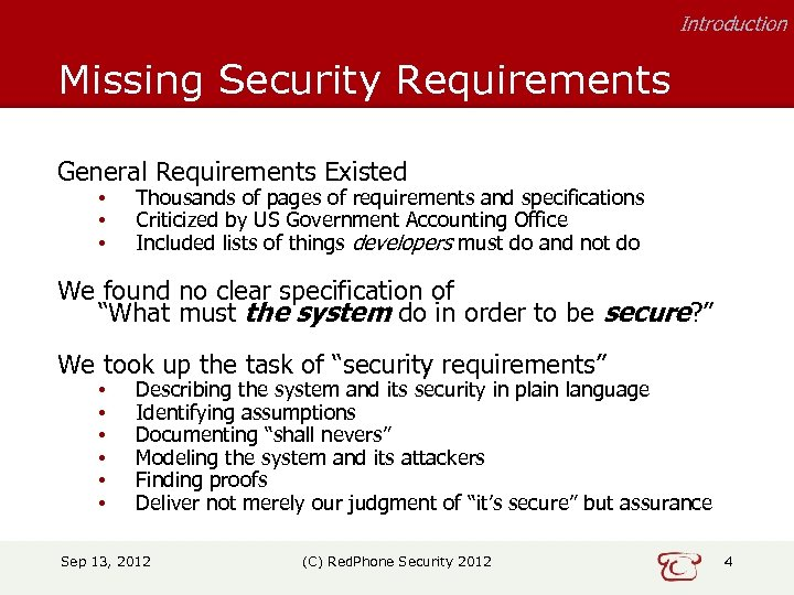 Introduction Missing Security Requirements General Requirements Existed • • • Thousands of pages of