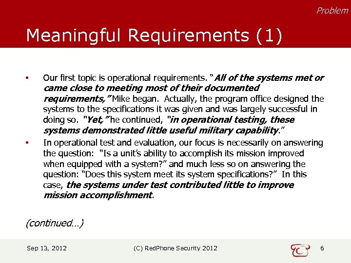 "Problem Meaningful Requirements (1) • • Our first topic is operational requirements. ""All of"