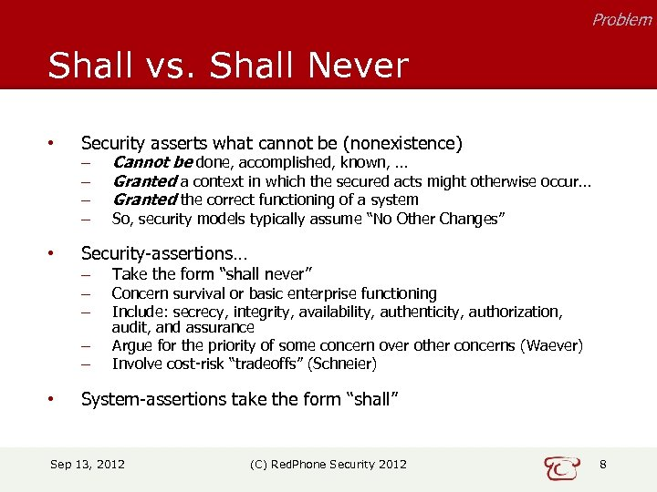 Problem Shall vs. Shall Never • Security asserts what cannot be (nonexistence) – –