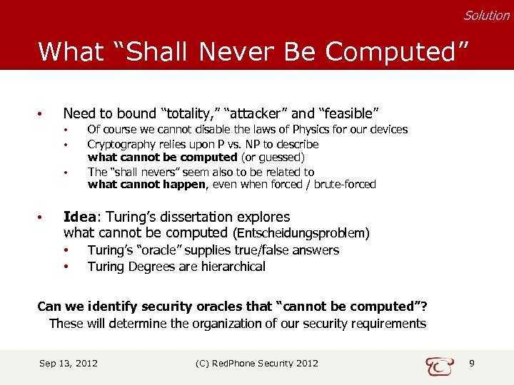 "Solution What ""Shall Never Be Computed"" • Need to bound ""totality, "" ""attacker"" and"