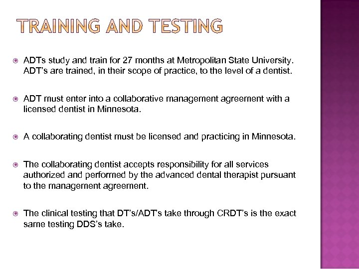 ADTs study and train for 27 months at Metropolitan State University. ADT's are
