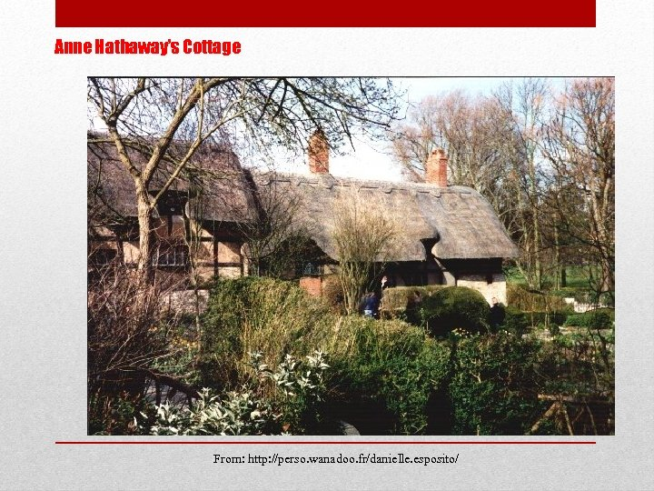 Anne Hathaway's Cottage From: http: //perso. wanadoo. fr/danielle. esposito/