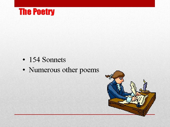 The Poetry • 154 Sonnets • Numerous other poems