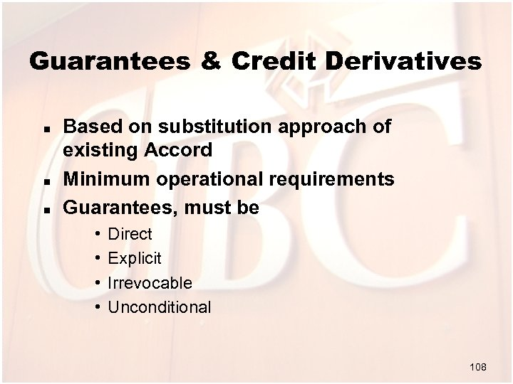 Guarantees & Credit Derivatives n n n Based on substitution approach of existing Accord