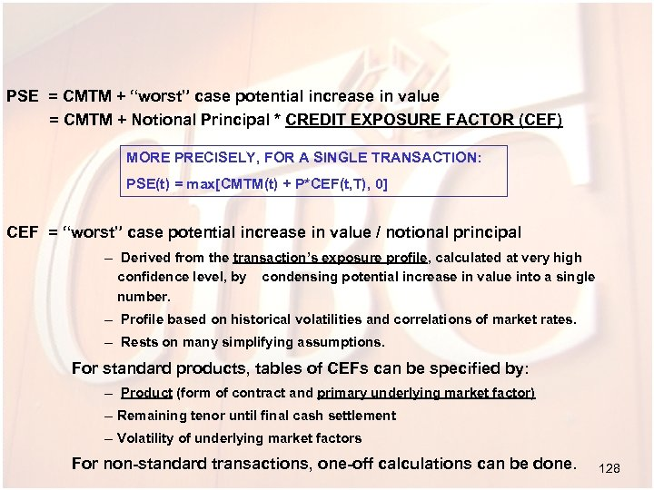 "PSE = CMTM + ""worst"" case potential increase in value = CMTM + Notional"
