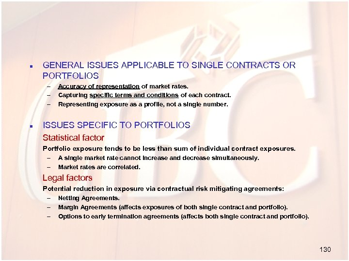 n GENERAL ISSUES APPLICABLE TO SINGLE CONTRACTS OR PORTFOLIOS – – – n Accuracy