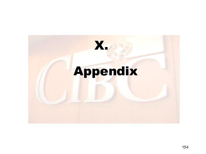X. Appendix 154