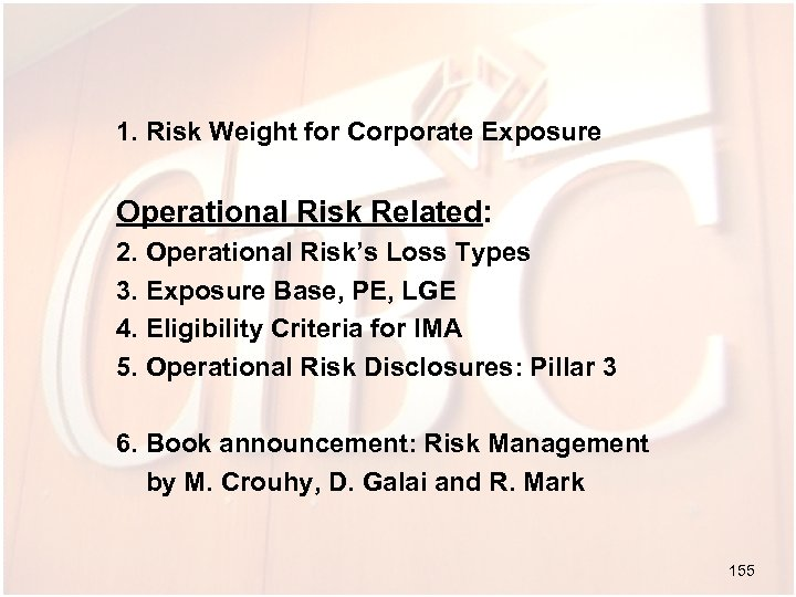 1. Risk Weight for Corporate Exposure Operational Risk Related: 2. Operational Risk's Loss Types