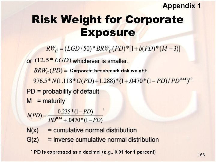 Appendix 1 Risk Weight for Corporate Exposure Corporate benchmark risk weight: 1 PD is