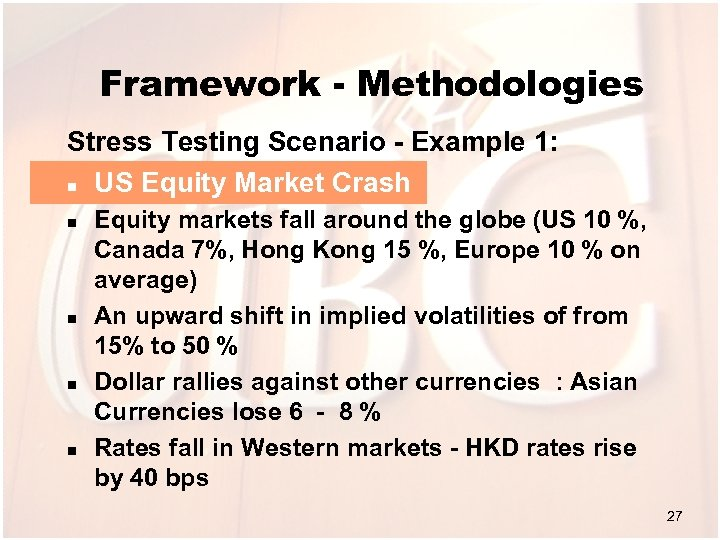Framework - Methodologies Stress Testing Scenario - Example 1: n US Equity Market Crash