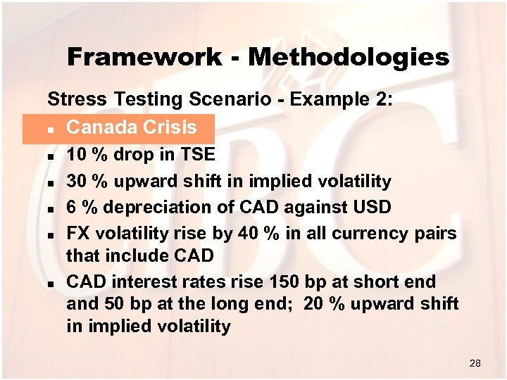 Framework - Methodologies Stress Testing Scenario - Example 2: n Canada Crisis n n