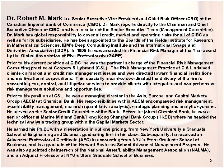 Dr. Robert M. Mark is a Senior Executive Vice President and Chief Risk Officer