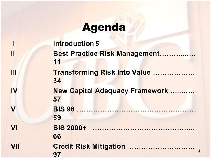 Agenda I II IV V VI VII Introduction 5 Best Practice Risk Management………. .