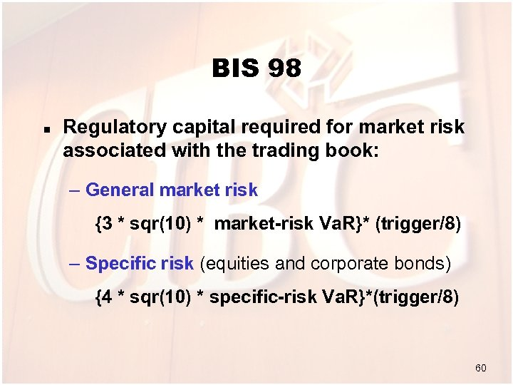 BIS 98 n Regulatory capital required for market risk associated with the trading book:
