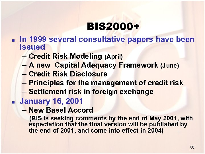 BIS 2000+ n In 1999 several consultative papers have been issued – Credit Risk