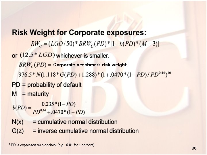 Corporate benchmark risk weight: 1 PD is expressed as a decimal (e. g. ,
