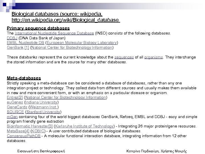 Biological databases (source: wikipedia, http: //en. wikipedia. org/wiki/Biological_database Primary sequence databases The International Nucleotide