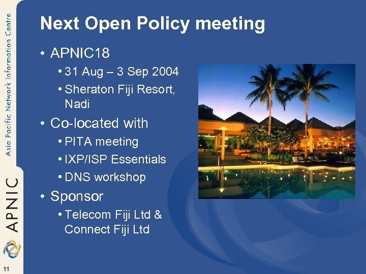 Next Open Policy meeting • APNIC 18 • 31 Aug – 3 Sep 2004