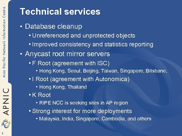 Technical services • Database cleanup • Unreferenced and unprotected objects • Improved consistency and