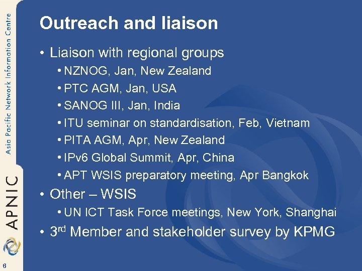 Outreach and liaison • Liaison with regional groups • NZNOG, Jan, New Zealand •
