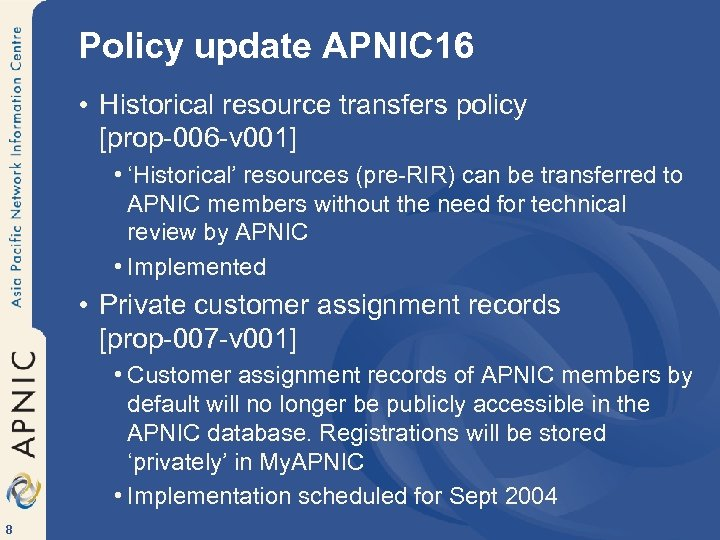 Policy update APNIC 16 • Historical resource transfers policy [prop-006 -v 001] • 'Historical'