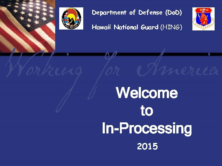 Department of Defense (Do. D) Hawaii National Guard (HING) Report Tile Welcome to In-Processing