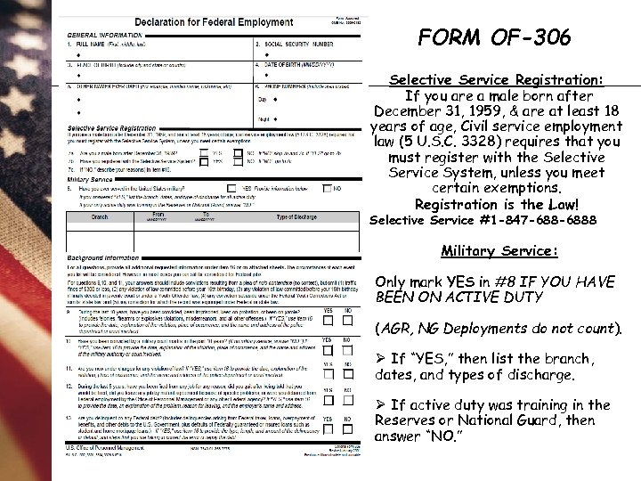 FORM OF-306 Selective Service Registration: If you are a male born after December 31,