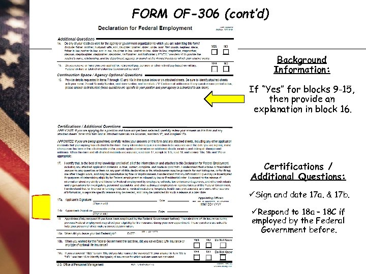 """FORM OF-306 (cont'd) Background Information: If """"Yes"""" for blocks 9 -15, then provide an"""