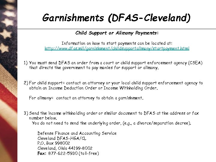 Garnishments (DFAS-Cleveland) Child Support or Alimony Payments: Information on how to start payments can