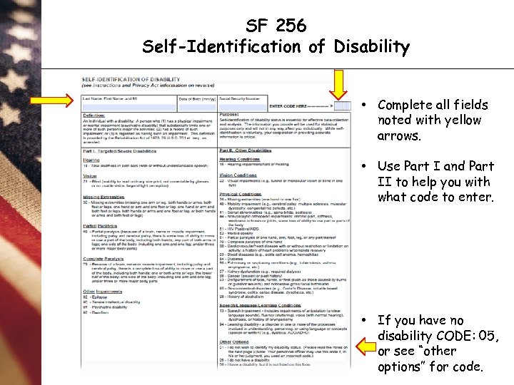 SF 256 Self-Identification of Disability • Complete all fields noted with yellow arrows. •