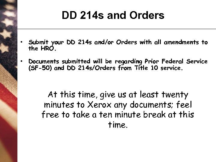 DD 214 s and Orders • Submit your DD 214 s and/or Orders with