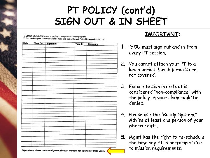 PT POLICY (cont'd) SIGN OUT & IN SHEET IMPORTANT: 1. YOU must sign out