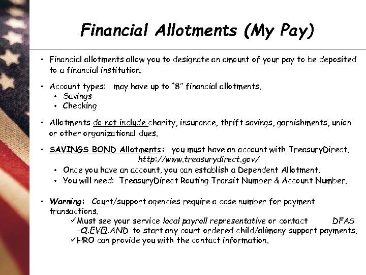 Financial Allotments (My Pay) • Financial allotments allow you to designate an amount of
