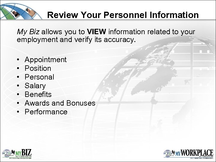 Review Your Personnel Information My Biz allows you to VIEW information related to your
