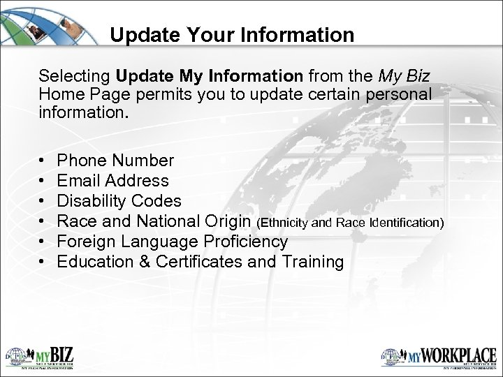 Update Your Information Selecting Update My Information from the My Biz Home Page permits